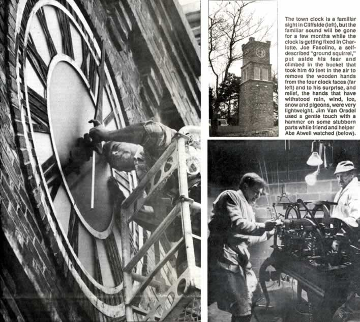 "A montage of photos of the operation. One showing the entire tower has this text: The town clock is a familiar sight in Cliffside, but the familiar sound will be gone for a few months while the clock is getting fixed in Charlotte. Joe Fasolino ( shown in a dramatic photo), a self-described ""ground squirrel,"" put aside his fear and climbed in the bucket that took him 40 feet in the air to remove the wooden hands from the four clock faces, and to his surprise, and relief, the hands that have withstood rain, wind, ice, and pigeons, were very lightweight. Jim Van Orsdel (shown working on the main clockworks inside the first level of the tower) used a gentle touch with a hammer on some stubborn parts while friend and helper Abe Atwell watched."