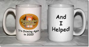 """Two identical cups, one showing its right side that displays a Remember Cliffside clock tower logo, and reads """"Its Chiming Again in 2010!"""" The other cup shows its left side, reading """"And I Helped!"""" """""""