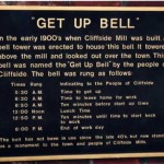 "The plaque reads ""In the early 1900s when Cliffside Mill was built, a bell tower was erected to house this bell. It towered above the mill and looked out over the town. This bell was named the ""Get Up Bell"" by the people of Cliffside. The bell was run as follows: (The ring times are included in the main text.) At the bottom of the plaque is this: The bell has not been in use since the late 40s, but now stands to the town and people of Cliffside Mills."