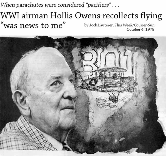 """Page header with text and montage of elderly Hollis photo and stylized drawing of World War One US Army Air Corps biplane in battle. Text reads: When parachutes were considered """"pacifiers"""". . . WWI airman Hollis Owens recollects flying """"was news to me"""", by Jock lauterer, This Week/Courier-Sun, October 4, 1978."""