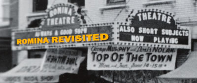 """Romina exterior. The actual movie title on the marquee has been replaced with the words """"Romina Revisited."""""""