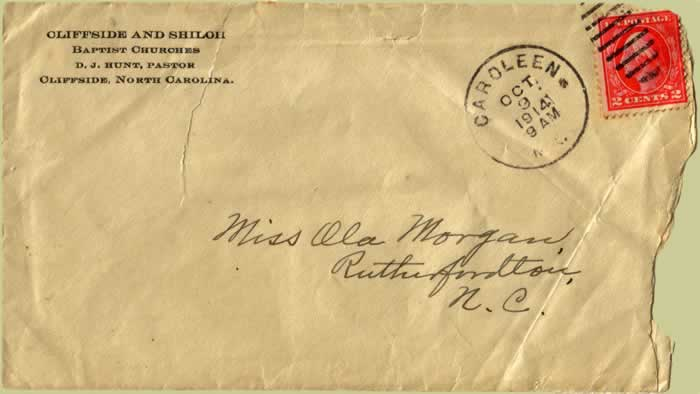 Envelope that held the letter to Ola Morgan.The return address is: Cliffside and Shiloh Baptist Churches, D. J. Hunt, Pastor, Cliffside, North Carolina. It is postmarked: Caroleen, N.C., Oct. 9, 1914. (Has a 2-cent stamp.)