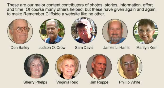 Photos of The Collaborators: Don Bailey, Judson O. Crow, Sam Davis, James L. Harris, Marilyn Kerr, Sherry Phelps, Virginia Reid, Jim Ruppe, Phillip White. These are our major content contributors of photos, stories, information, effort and time. Of course many others helped, but these have given again and again, to make Remember Cliffside a website like no other.