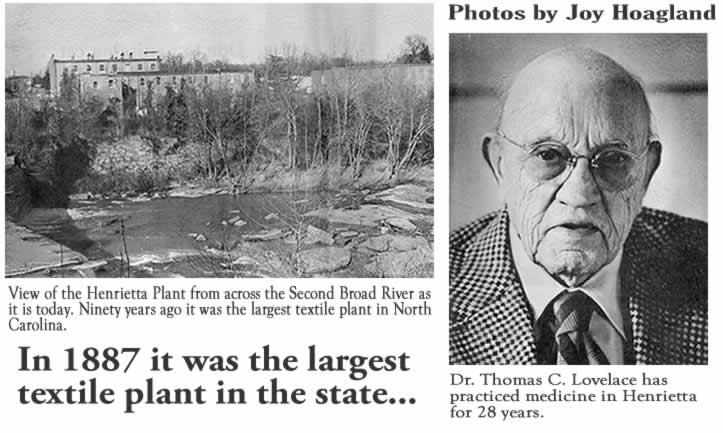 "Headline: ""In 1887 it was the largest textile plant in the state."" Photo caption: View of  the Henrietta Plant from across the Second Broad River as it is today [1977]. Ninety years ago it was the largest textile plant in North Carolina. A photo of Dr. Thomas C. Lovelace says he has practiced medicine in Henrietta for 28 years. Photos by Joy Hoagland."