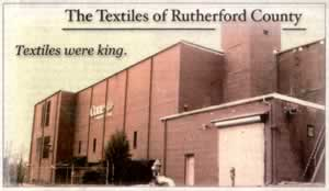 "Image of cotton mill: Title reads ""The Textiles of Rutherford County. Textiles were king."""