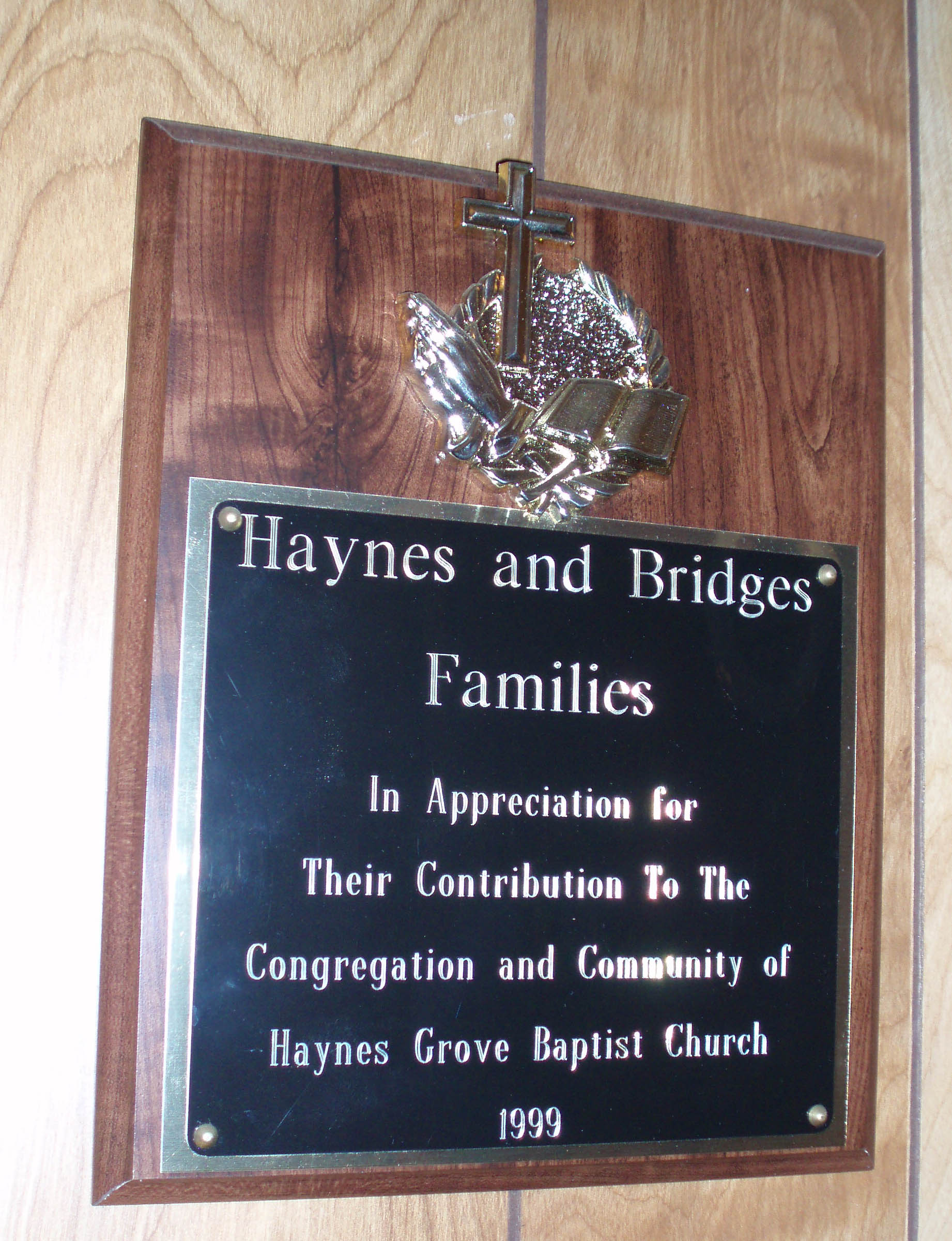 To the Haynes and Bridges families, who have contributed much to the church. Dated 1999.