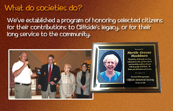 We've established a program of honoring selected citizens for their contributions to Cliffside's legacy, or for their long service to the community.  [Photos of a plaque presented to Myrtle Green Mashburn, and the actual presentation by Phillip White.]