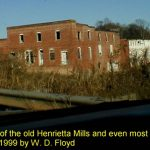 This is what is what's left of the old Henrietta Mills and even most of this is gone now. 12/1/99
