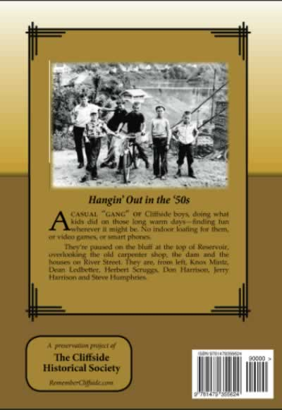 """Back cover of book features a photo of half a dozen teen-aged boys pausing from play to be photographed.  Below the photo is a short essay, """"Hangin' Out in the '50s,"""" in which they're identified as Knox Mintz, Dean Ledbetter, Herbert Scruggs, Jerry Harrison and Steve Humphries."""