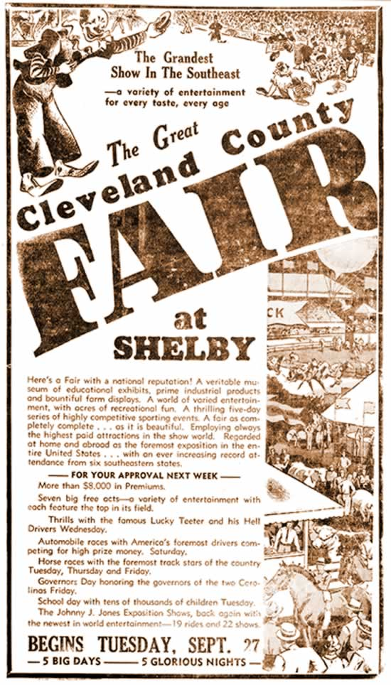 The Grandest Show in the Southeast--a variety of entertainment for every taste, every age. The great Cleveland County Fair at Shelby! Ad continue with a lineup of exciting attractions to be held in the Fair's 5-day run, plus 19 rides and 22 shows!