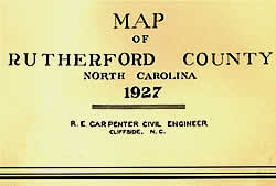 Title section of old map: Map of Rutherford County, North Carolina. 1927. R. E. Carpenter, Civil Engineer, Cliffside, N.C.