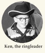 Ken, the ringleader