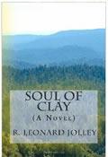 Book cover: Soul of Clay (A Novel) R. Leonard Jolley